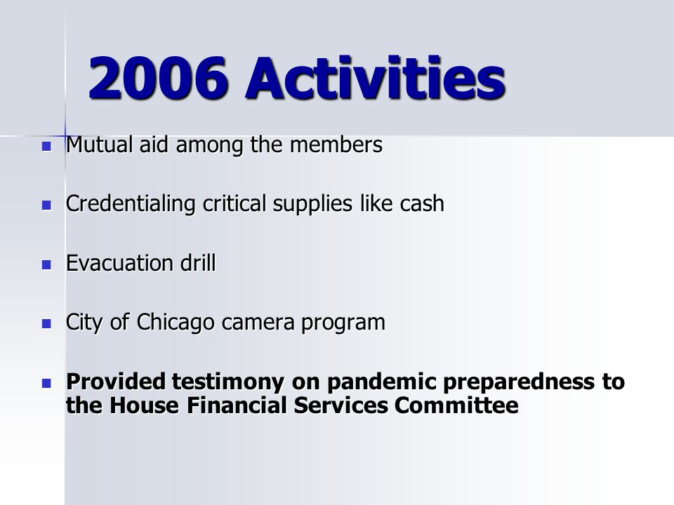2006 Activities Mutual aid among the members