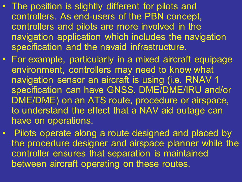 The position is slightly different for pilots and controllers