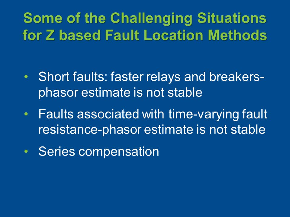 Some of the Challenging Situations for Z based Fault Location Methods