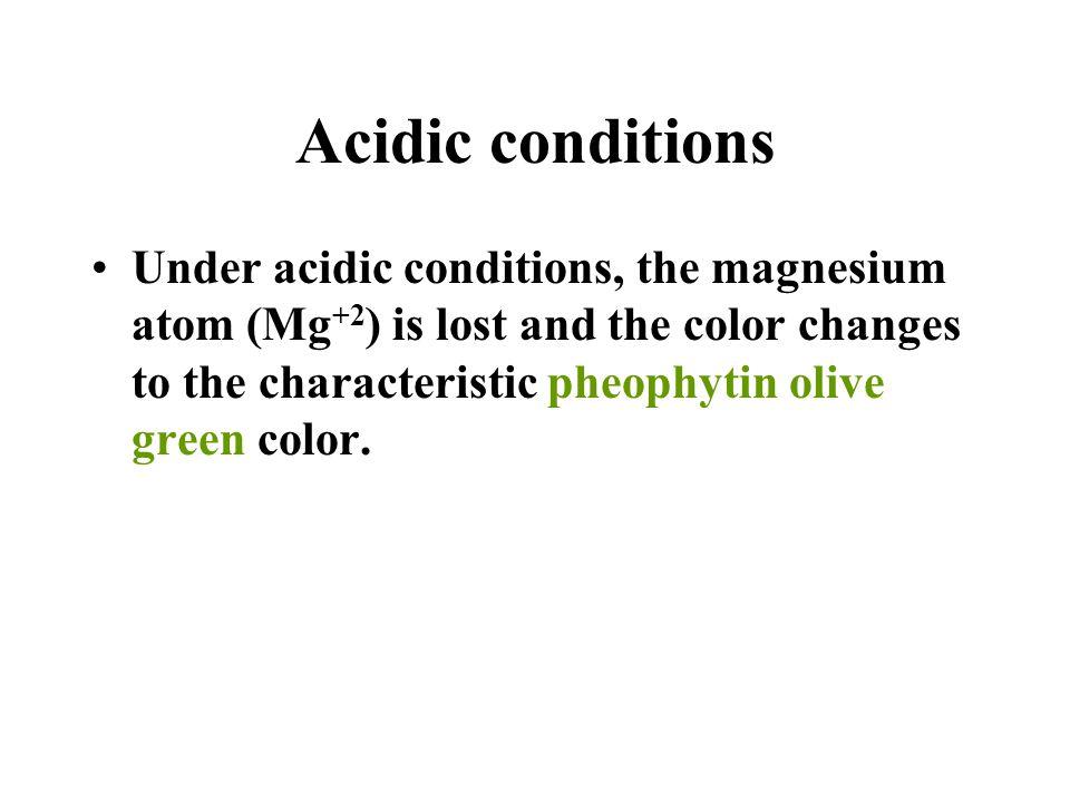 Acidic conditions