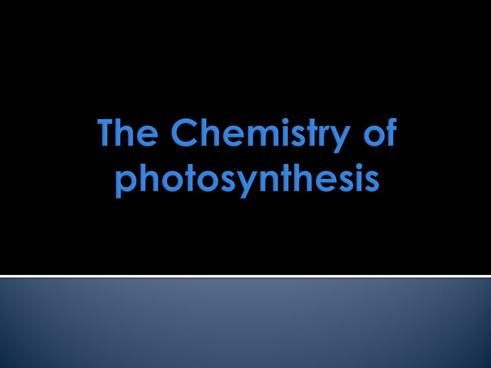 The Chemistry of photosynthesis