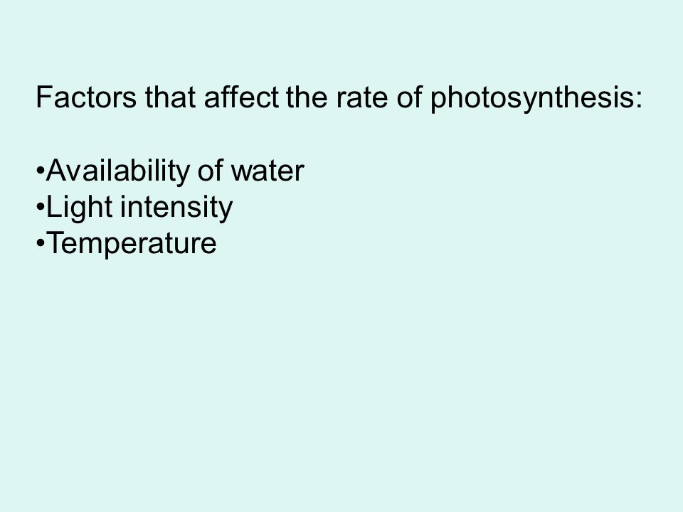 Factors that affect the rate of photosynthesis: