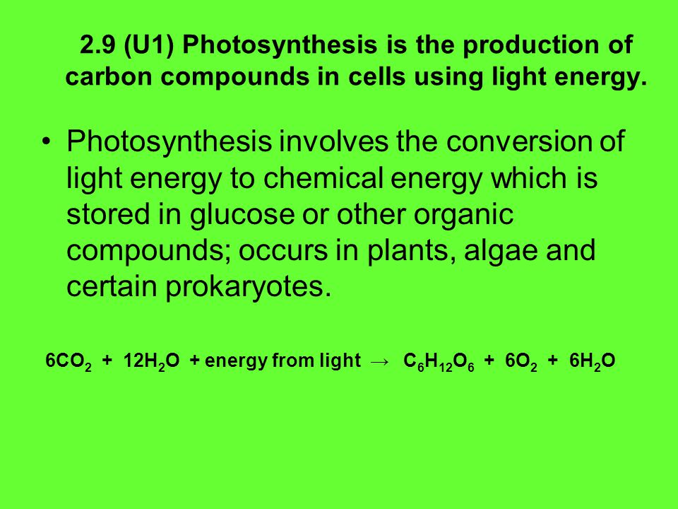 6CO2 + 12H2O + energy from light → C6H12O6 + 6O2 + 6H2O