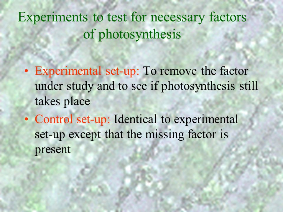 Experiments to test for necessary factors of photosynthesis