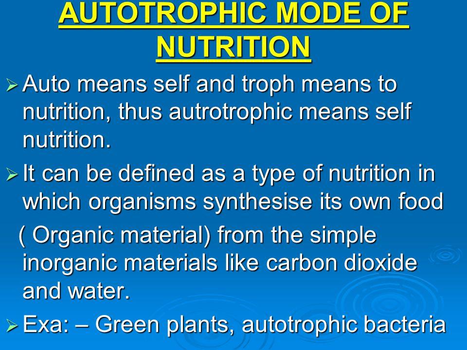 AUTOTROPHIC MODE OF NUTRITION