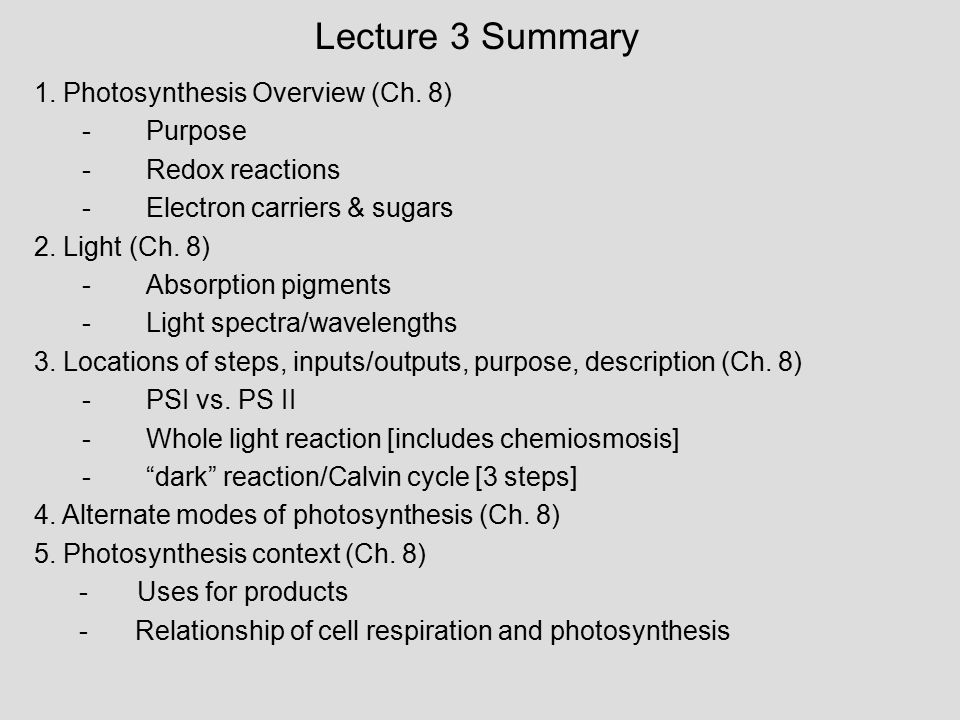 Lecture 3 Summary 1. Photosynthesis Overview (Ch. 8) Purpose