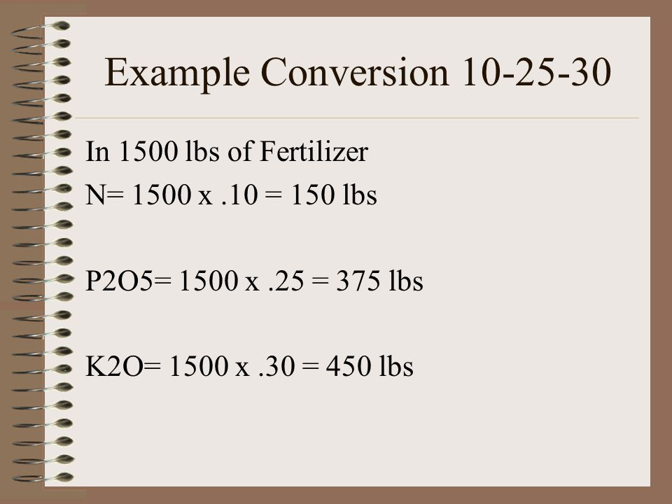 Example Conversion 10-25-30 In 1500 lbs of Fertilizer