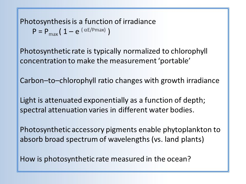 Photosynthesis is a function of irradiance