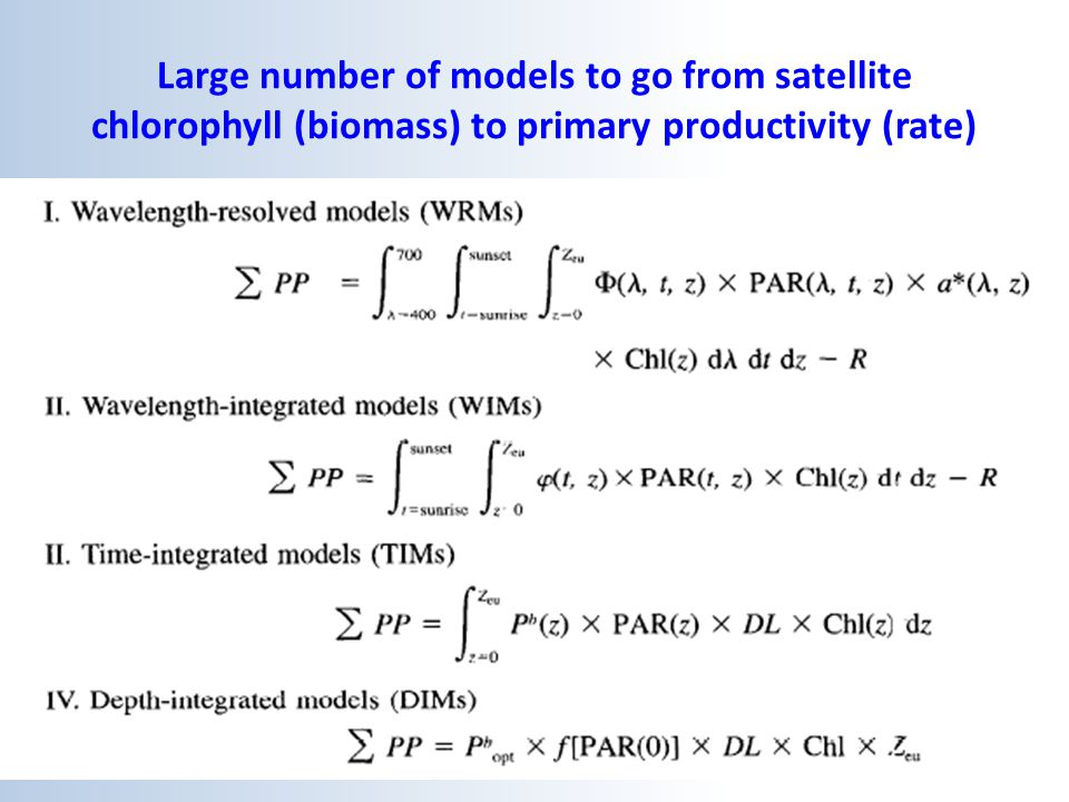 Large number of models to go from satellite chlorophyll (biomass) to primary productivity (rate)