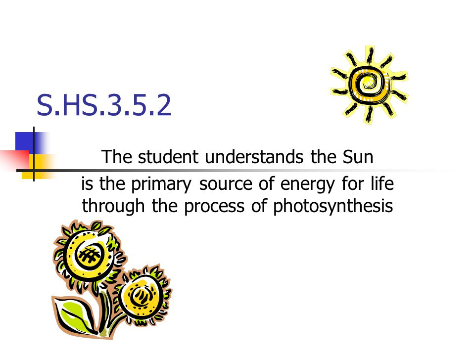 The student understands the Sun