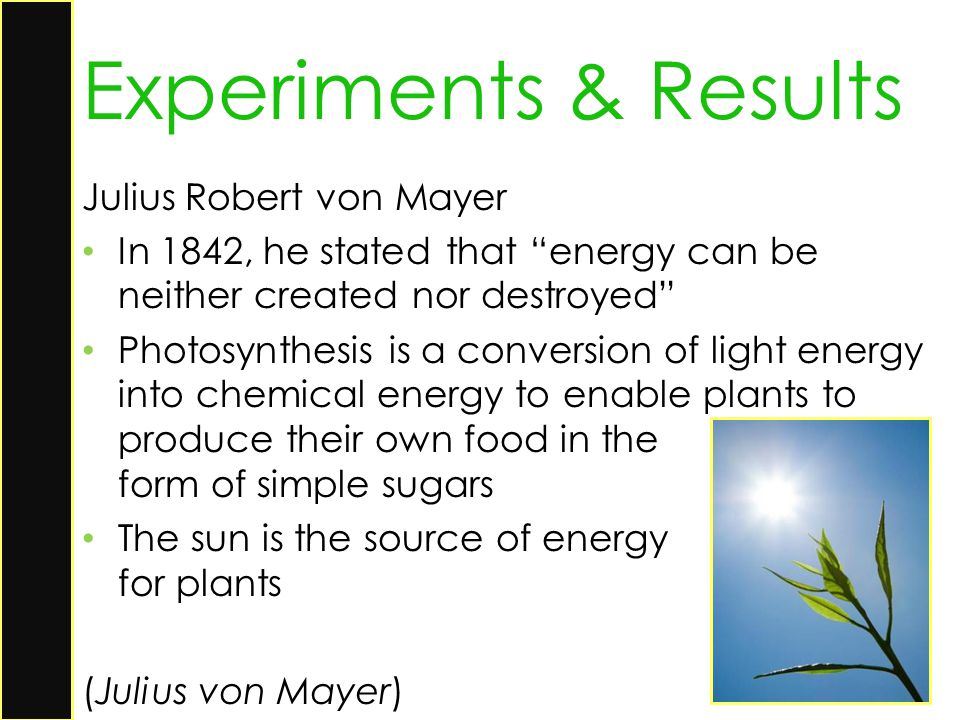 Experiments & Results Julius Robert von Mayer