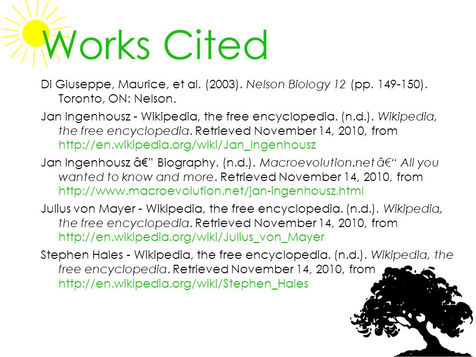 Works Cited Di Giuseppe, Maurice, et al. (2003). Nelson Biology 12 (pp. 149-150). Toronto, ON: Nelson.