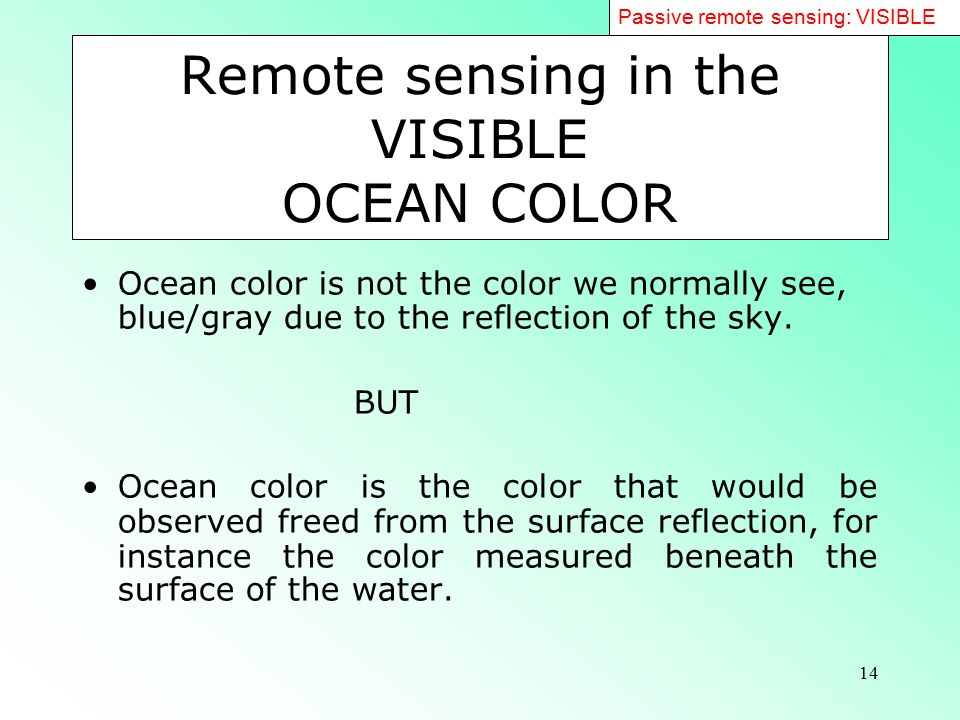 Remote sensing in the VISIBLE OCEAN COLOR