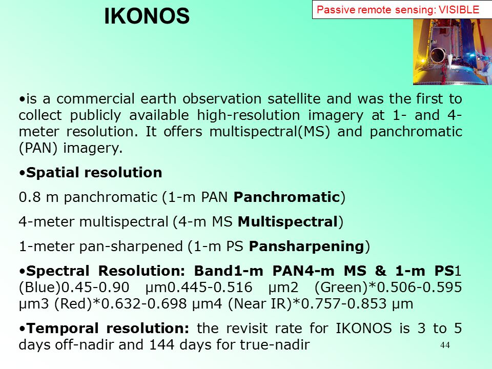 IKONOS Passive remote sensing: VISIBLE.