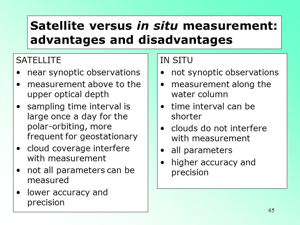 Satellite versus in situ measurement: advantages and disadvantages