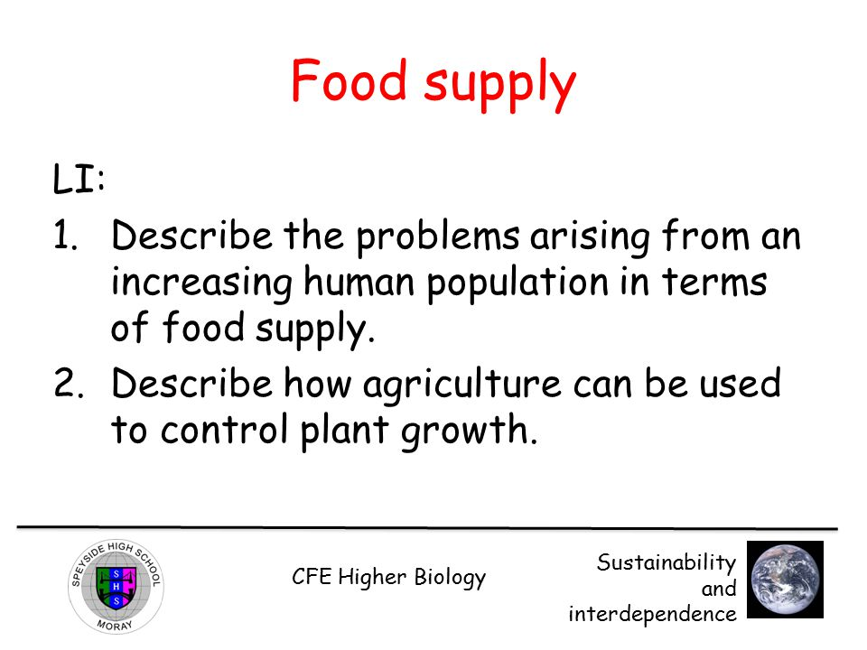 Food supply LI: Describe the problems arising from an increasing human population in terms of food supply.