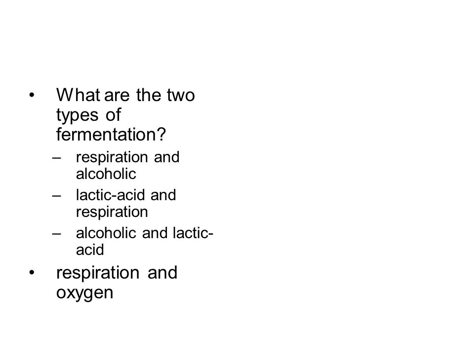 What are the two types of fermentation