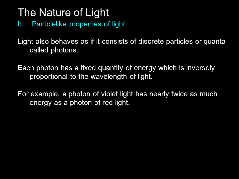 The Nature of Light b. Particlelike properties of light