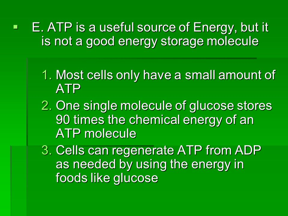 E. ATP is a useful source of Energy, but it