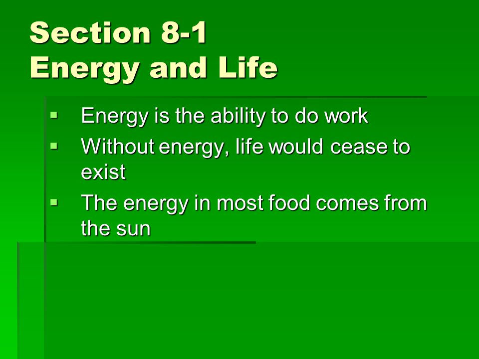 Section 8-1 Energy and Life