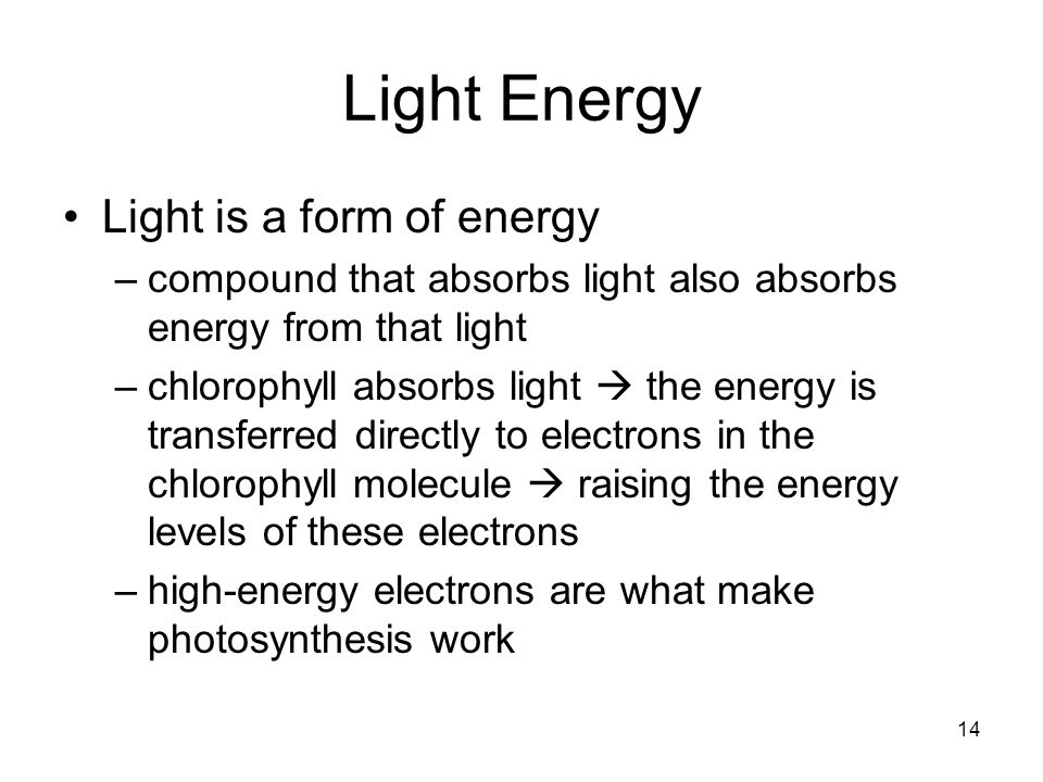 Light Energy Light is a form of energy