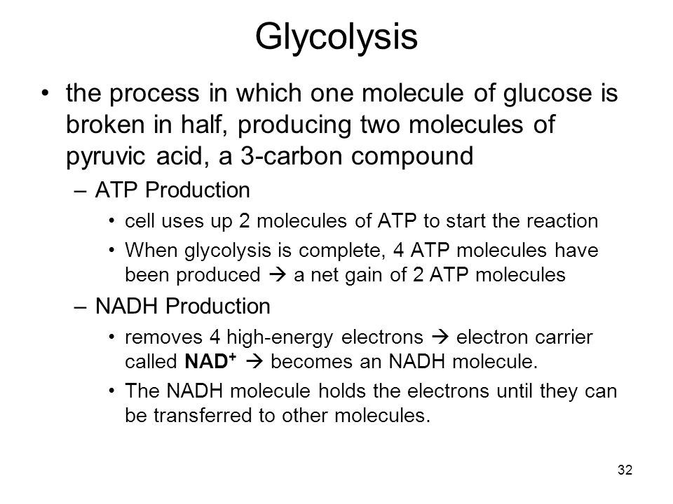Glycolysis the process in which one molecule of glucose is broken in half, producing two molecules of pyruvic acid, a 3-carbon compound.
