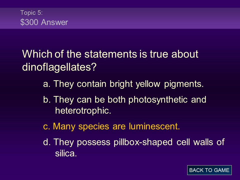 Which of the statements is true about dinoflagellates