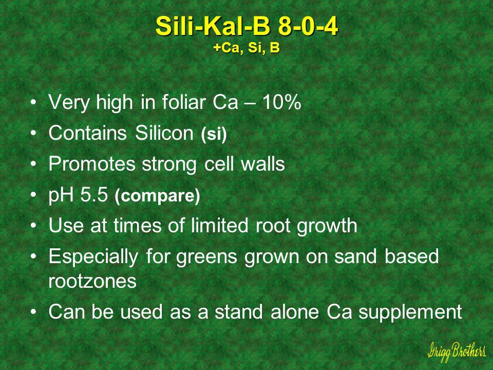 Sili-Kal-B 8-0-4 +Ca, Si, B Very high in foliar Ca – 10%