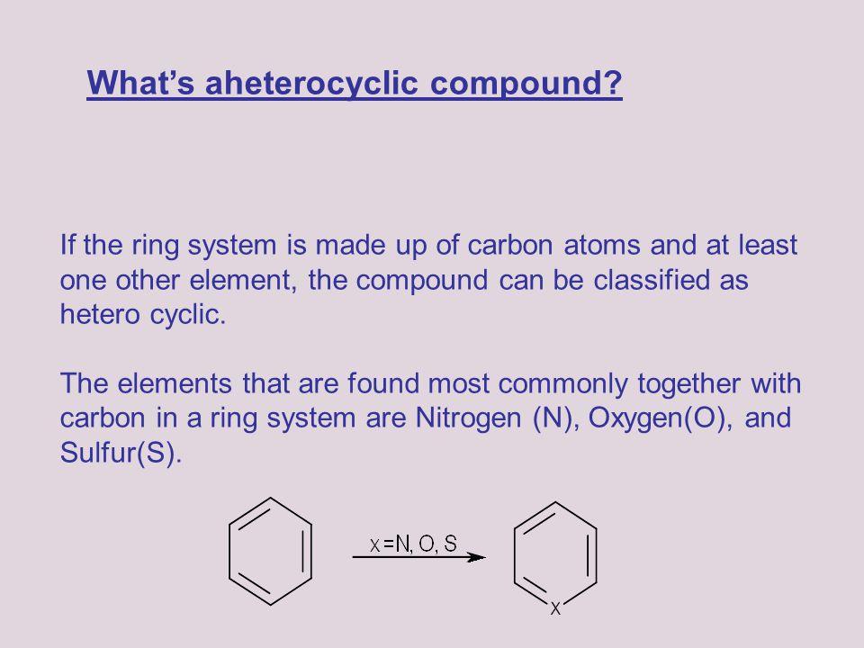 What's aheterocyclic compound