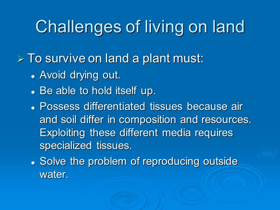 Challenges of living on land