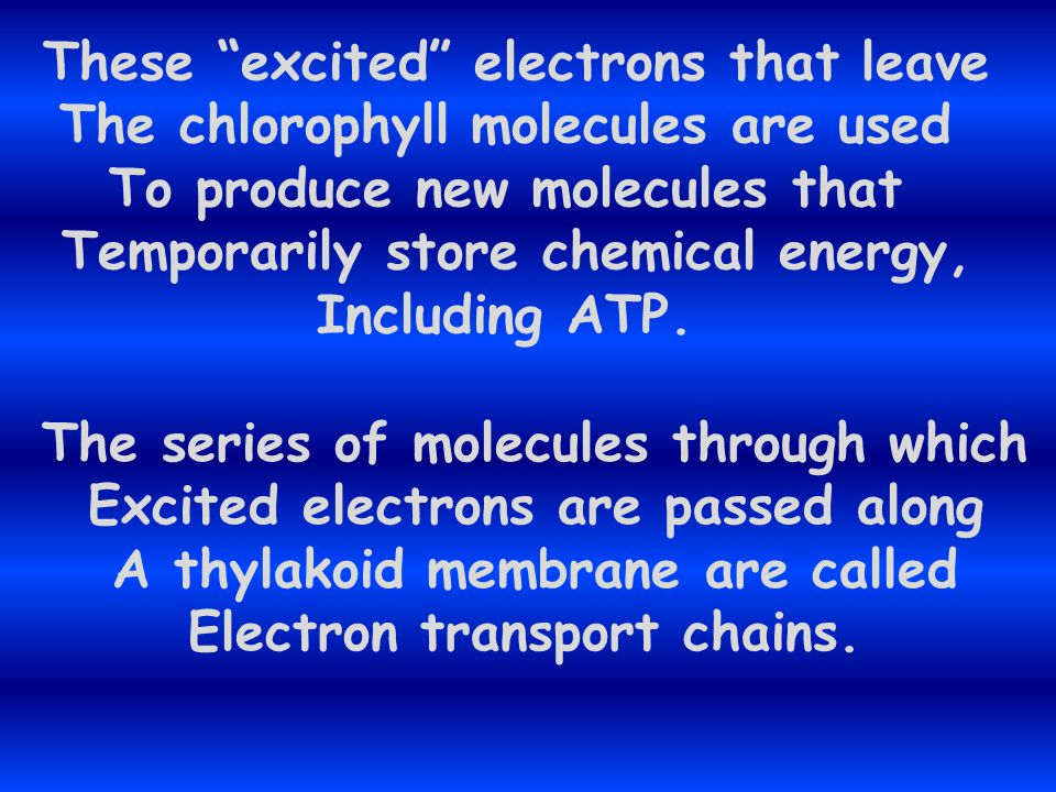 These excited electrons that leave