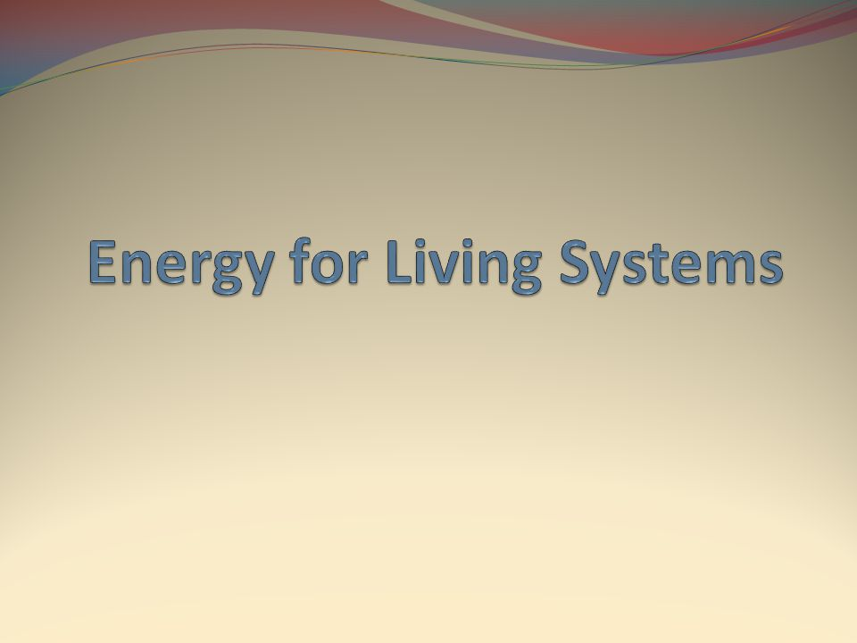 Energy for Living Systems