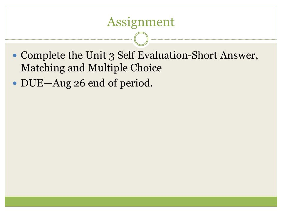 Assignment Complete the Unit 3 Self Evaluation-Short Answer, Matching and Multiple Choice.