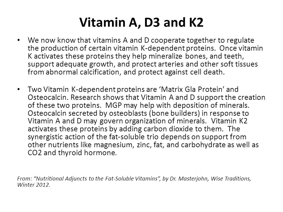 Vitamin A, D3 and K2