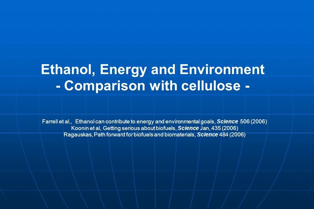 Ethanol, Energy and Environment - Comparison with cellulose -