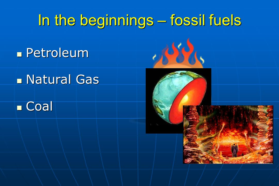 In the beginnings – fossil fuels