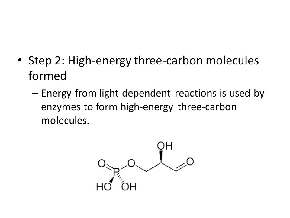 Step 2: High-energy three-carbon molecules formed
