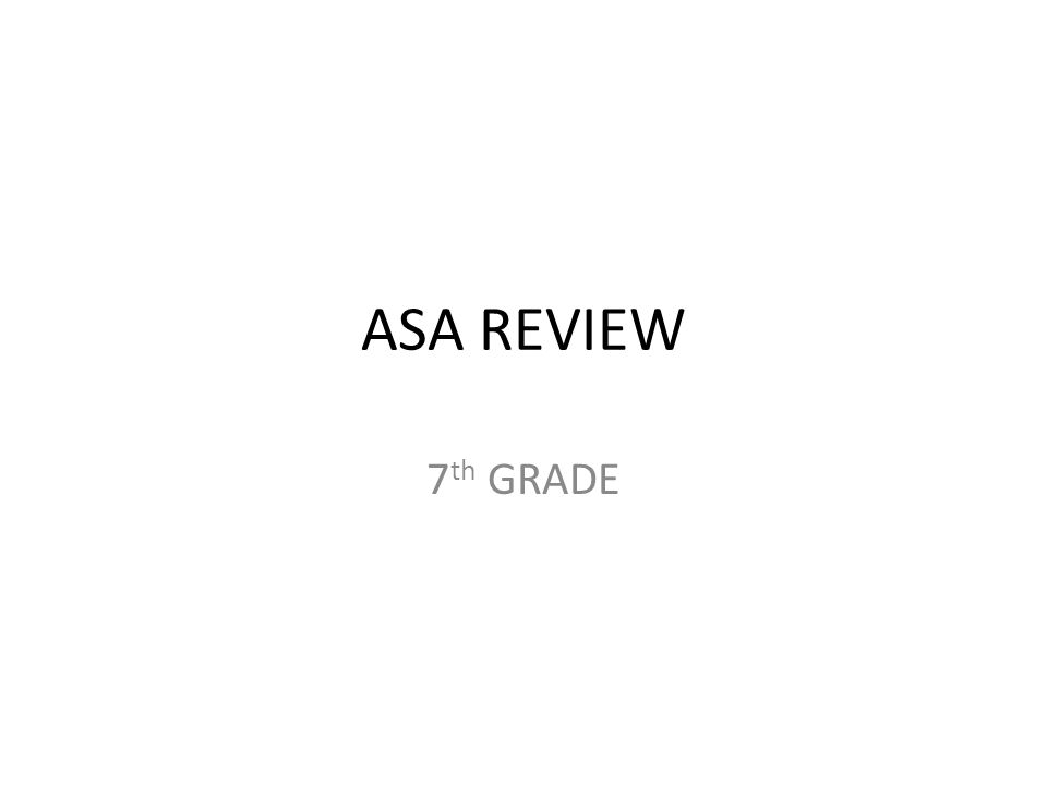 ASA REVIEW 7th GRADE