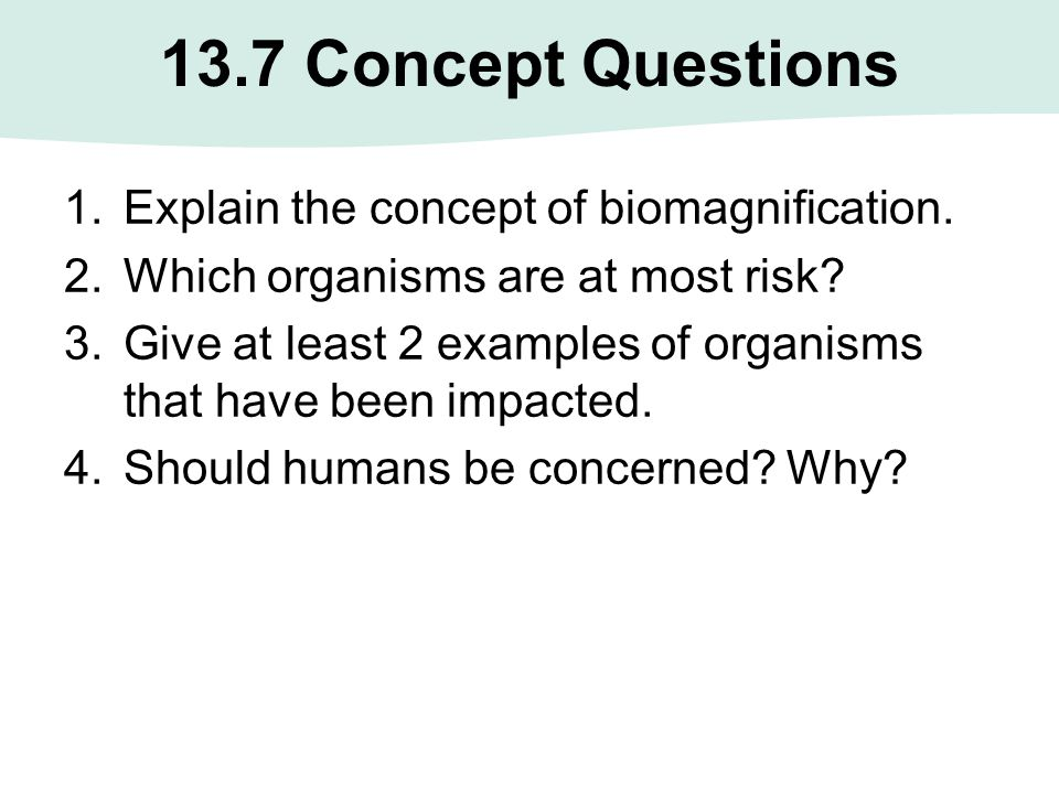 13.7 Concept Questions Explain the concept of biomagnification.