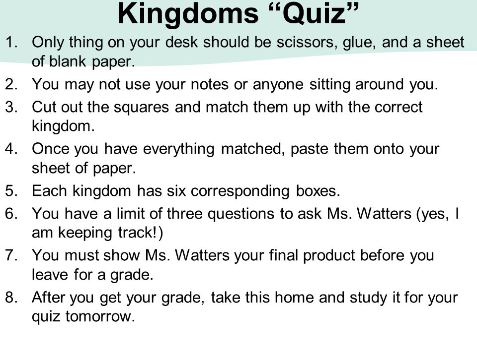 Kingdoms Quiz Only thing on your desk should be scissors, glue, and a sheet of blank paper.