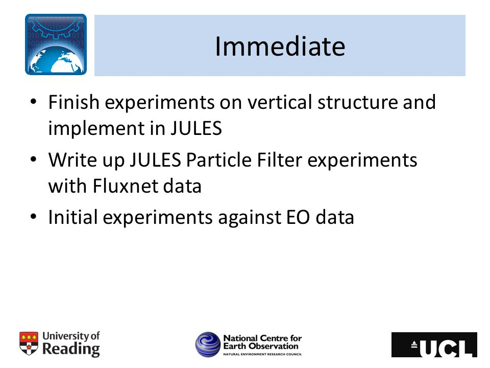 Immediate Finish experiments on vertical structure and implement in JULES. Write up JULES Particle Filter experiments with Fluxnet data.