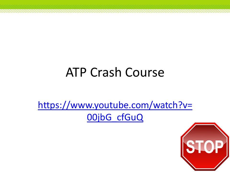 ATP Crash Course https://www.youtube.com/watch v=00jbG_cfGuQ