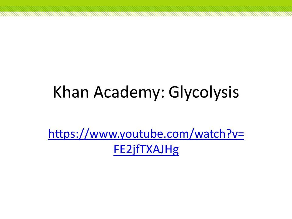 Khan Academy: Glycolysis