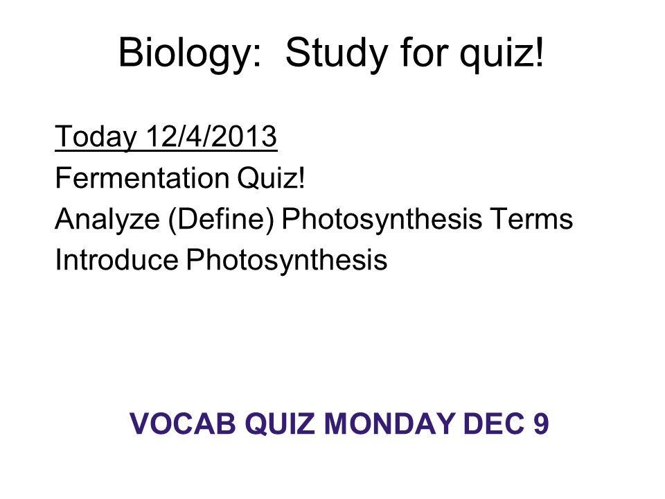 Biology: Study for quiz!