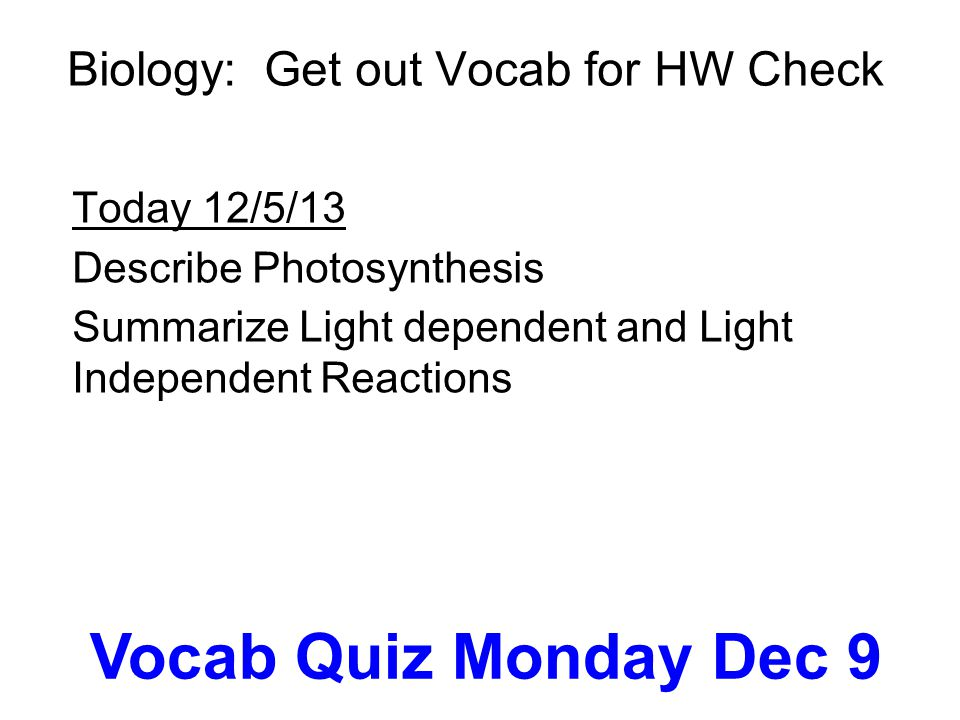 Biology: Get out Vocab for HW Check
