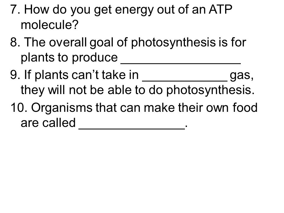 7. How do you get energy out of an ATP molecule