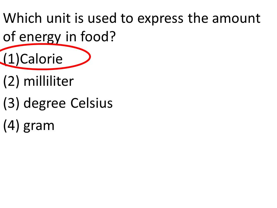 Which unit is used to express the amount of energy in food