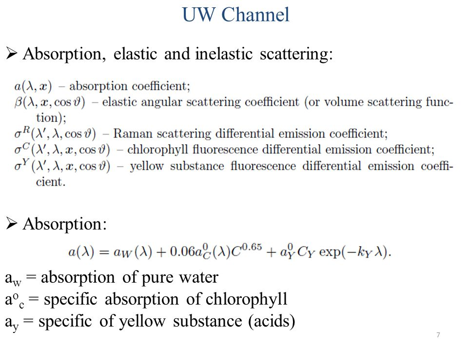 UW Channel Absorption, elastic and inelastic scattering: Absorption: