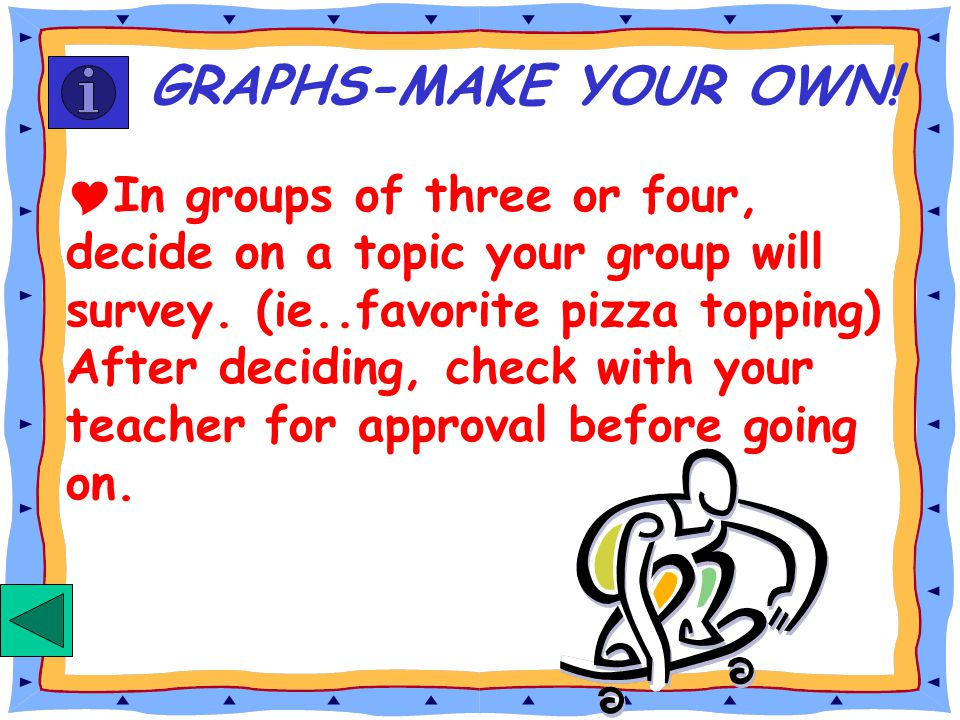 GRAPHS-MAKE YOUR OWN!
