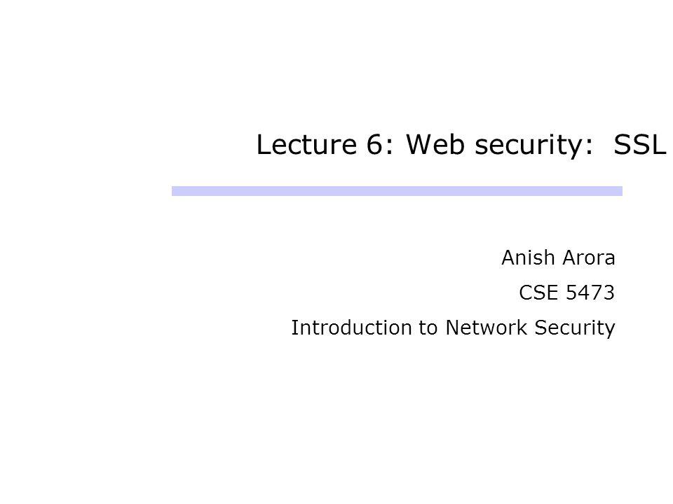 Lecture 6: Web security: SSL
